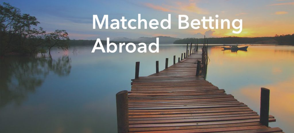 Matched betting outside the UK in 2019