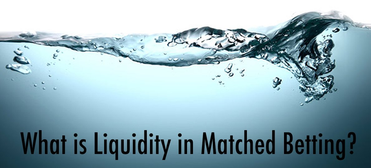 what is liquidity in matched betting?