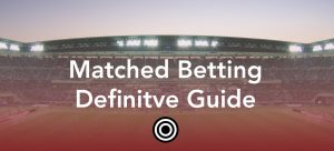 Matched betting definitive guide