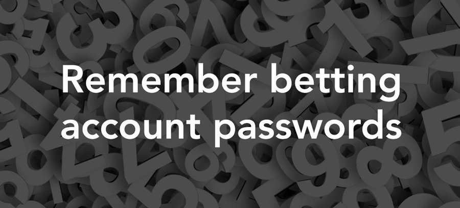 Remember betting account passwords - The Sure Bettor