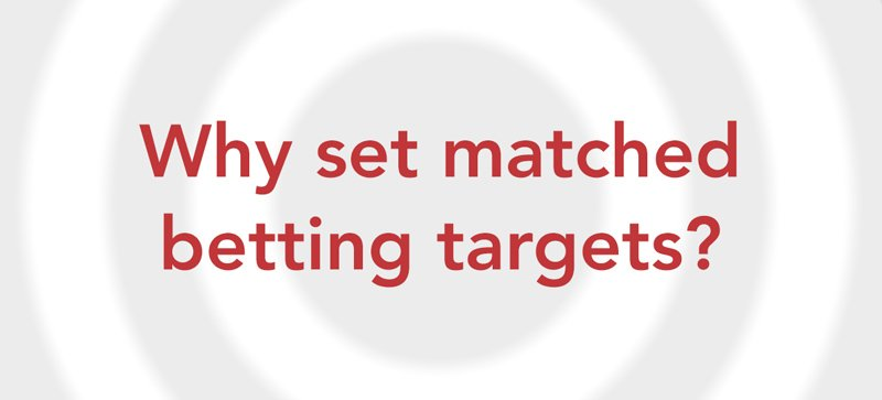 Matched betting target