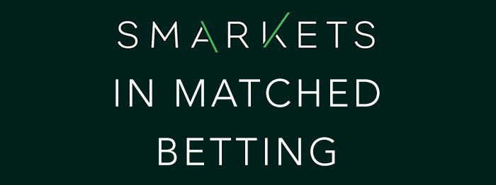 Match betting tips - Use Smarkets