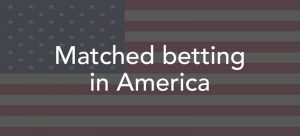 No risk matched betting USA - Make risk free cash online