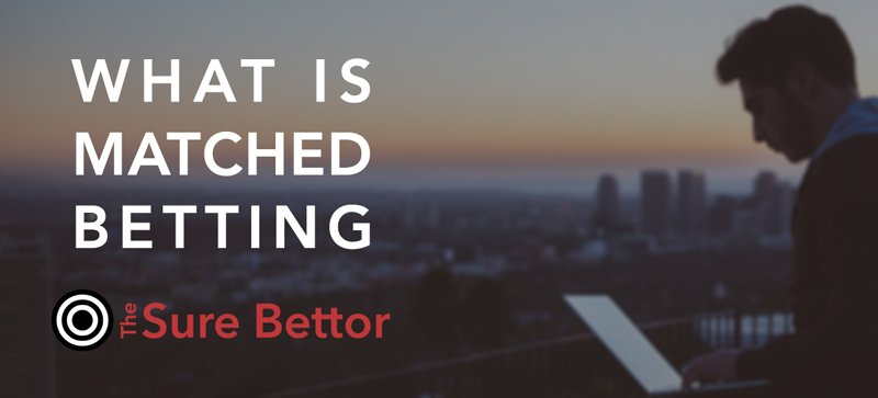 What is matched betting? The Sure Bettor