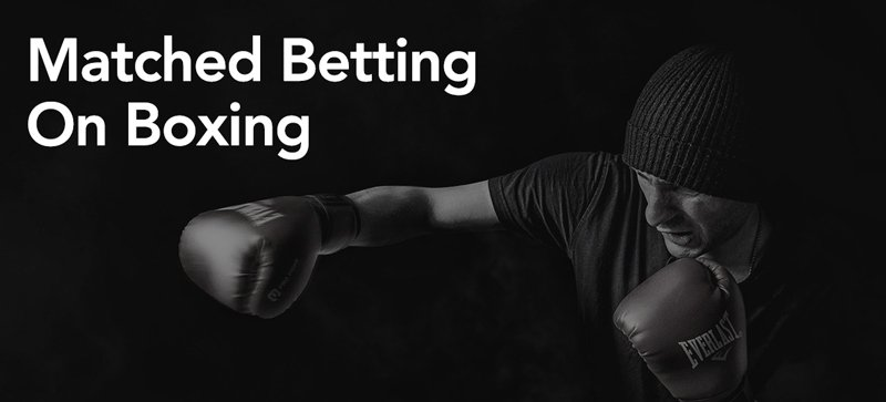 Matched betting on boxing