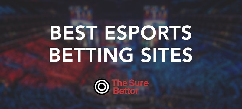Best eSports betting sites in 2019