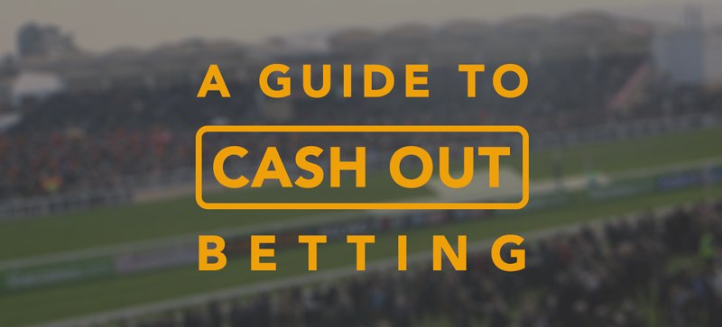 Cash out betting in 2019