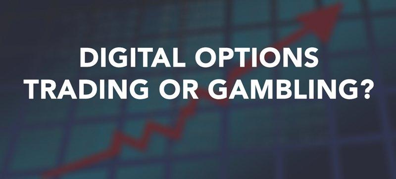 Digital options - Trading or gambling?