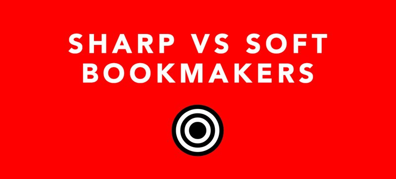 Sharp vs soft bookmakers explained