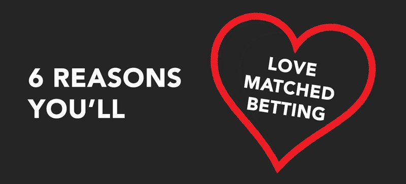 Why you'll love matched betting