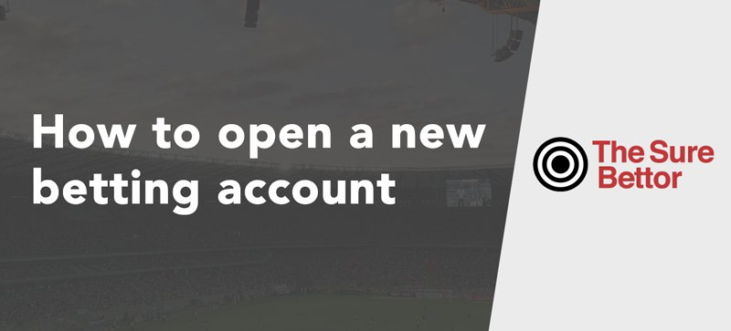 How to open a new betting account