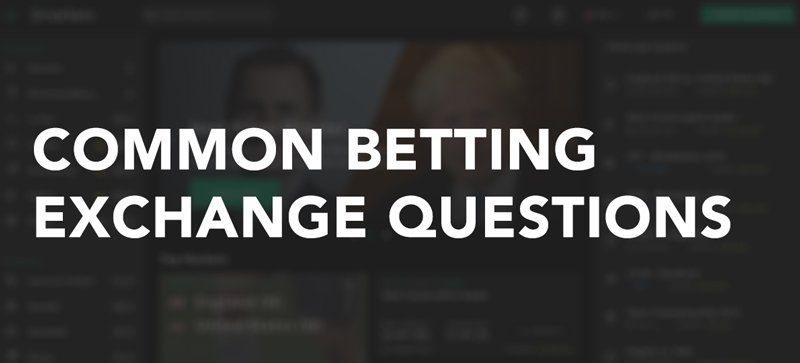 Common betting exchange questions