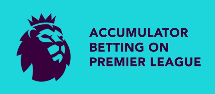 Football accumulator betting - Premier League