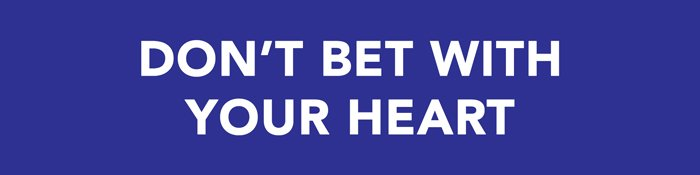 Accumulator tips - Don't bet with your heart