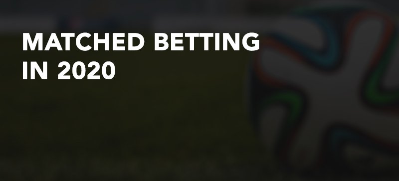 Matched betting 2020