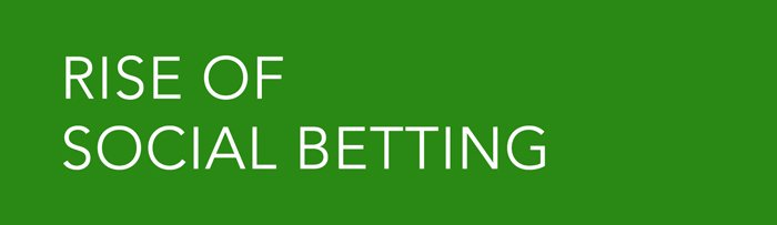 Rise of social betting