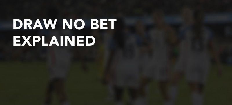 Draw no bet explained