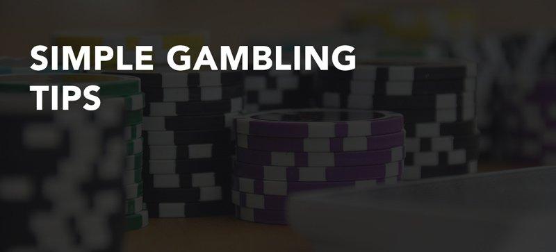 Simple gambling tips
