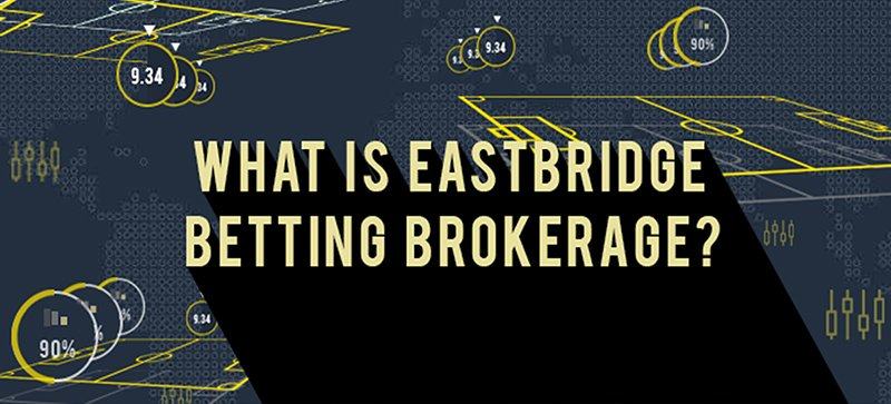 Eastbridge betting broker