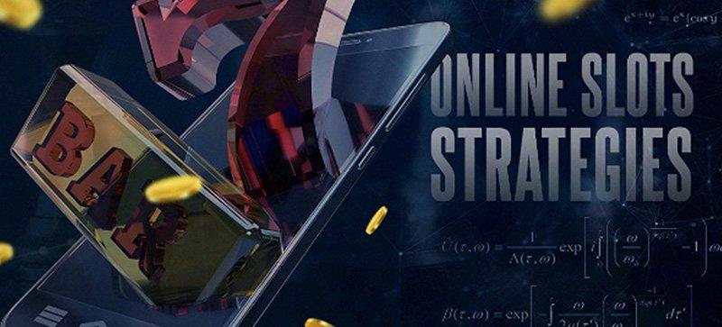 Online slots strategies